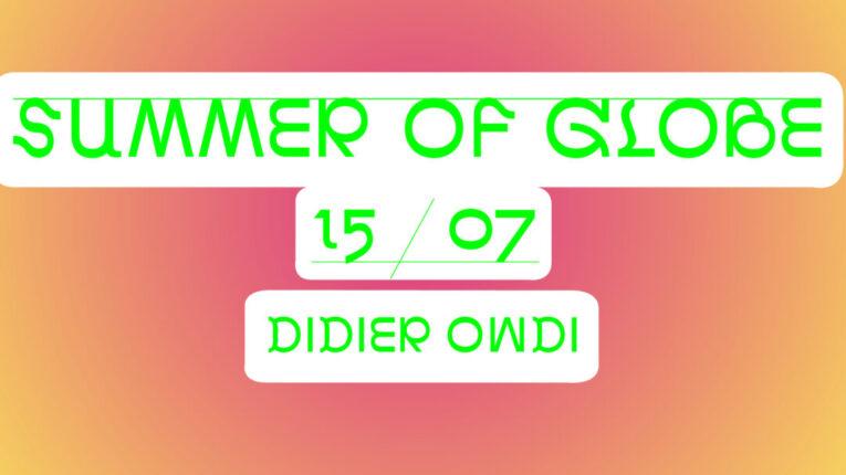 Summer of Globe Facebook events didier owdi